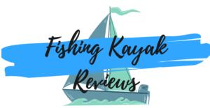 Fishing Kayak Reviews